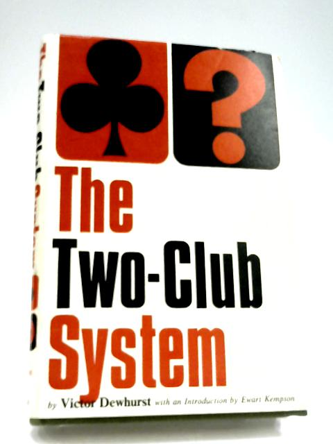The Two-Club System By James Victor Dewhurst