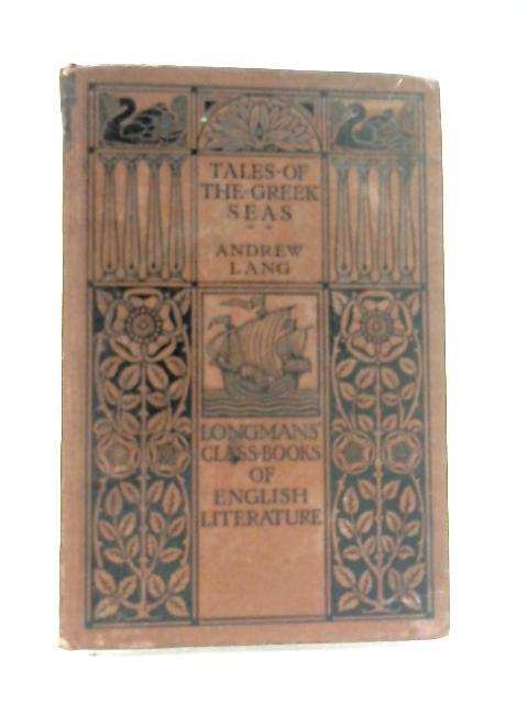 Tales Of The Greek Seas by Andrew Lang