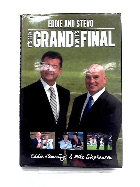 It's Been Grand: Now it's Final By Stephenson and Hemmings