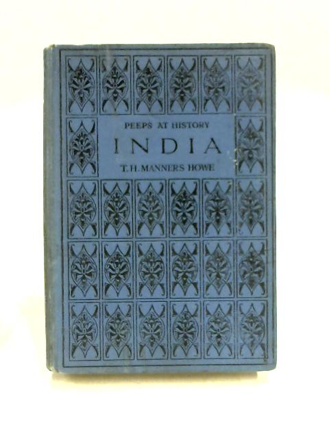 Peeps at History: India By T.H. Manners Howe