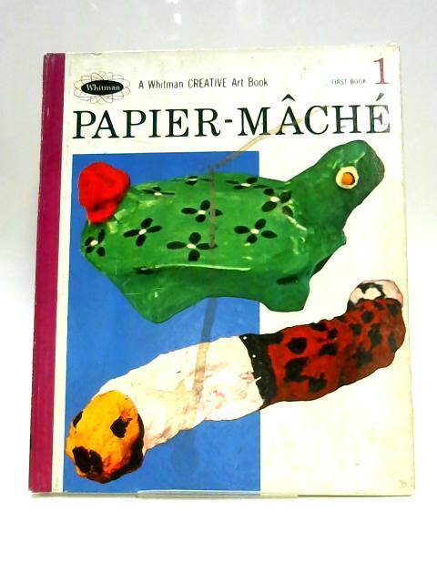 Papier-Mache by Everett E. Saunders