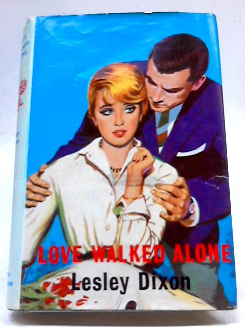 Love Walked Alone by Lesley Dixon