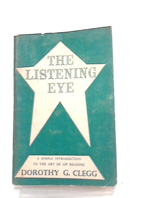 The Listening Eye By D. G. Clegg