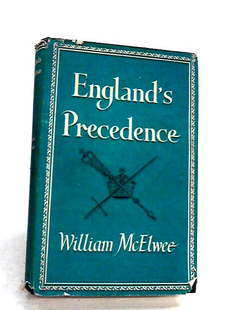 England's Precedence By McElwee, William.