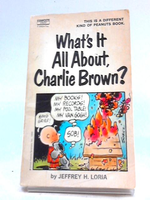 What`s It All About Charlie Brown ? By Jeffery H Loria