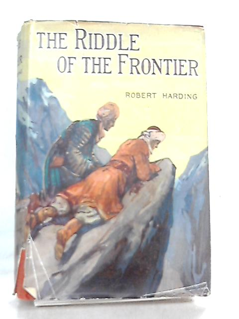 The Riddle of the Frontier by Robert Harding