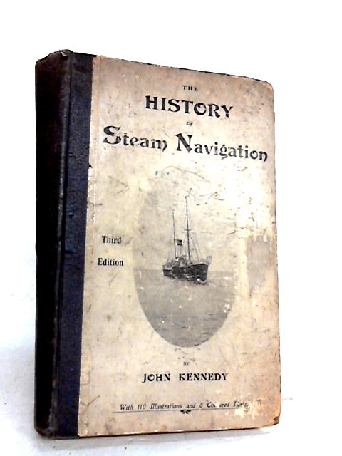 The History of Steam Navigation By Kennedy, John