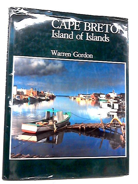 Cape Breton-Island of Islands By Warren gordon