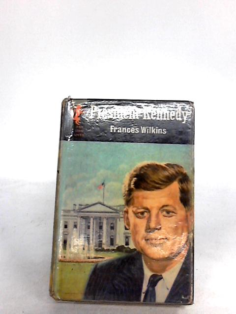 President Kennedy (Red lion lives series) By Wilkins, Frances