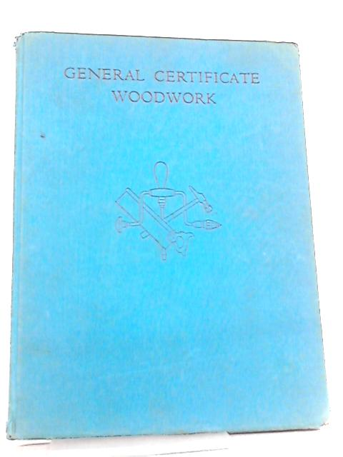 General Certificate Woodwork by Henry Edward King