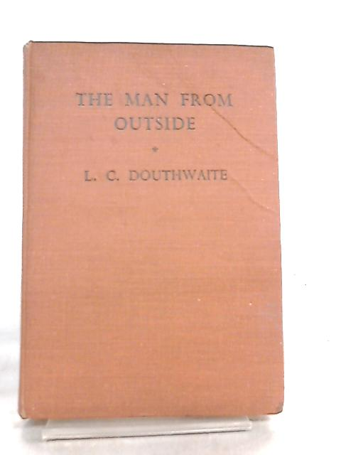 The Man from Outside by L. C. Douthwaite