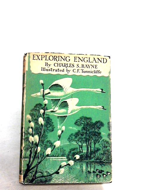 Exploring England : An Introduction to Nature Craft by Charles S. Bayne