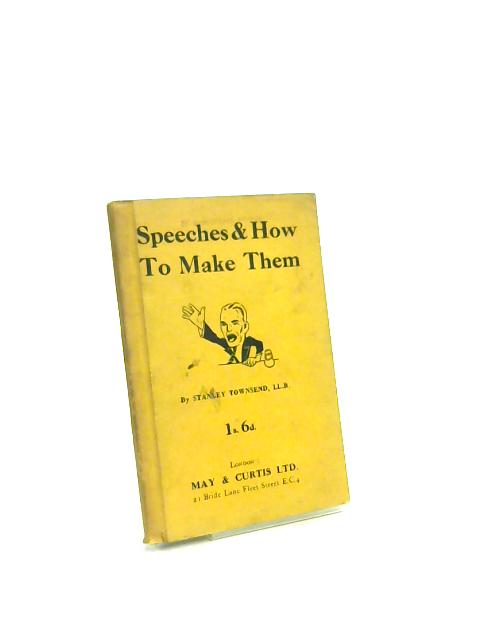 Speeches & How Make Them by Stanley Townsend