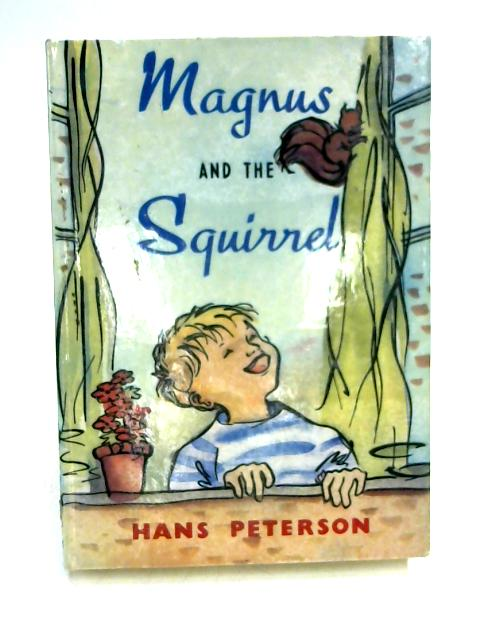 Magnus and the Squirrel by Hans Peterson
