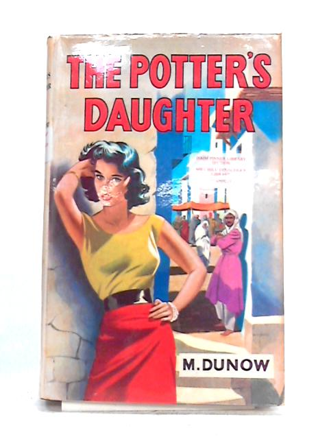 The Potter's Daughter: A Tale of the Mellahs by M. Dunow
