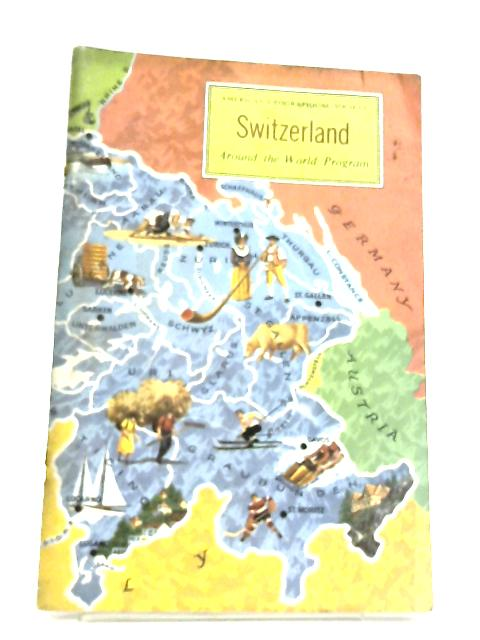 Around The World: Switzerland by Alice Taylor