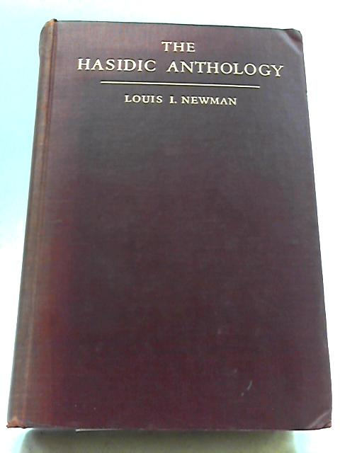 The Hasidic Anthology by Louis I. Newman