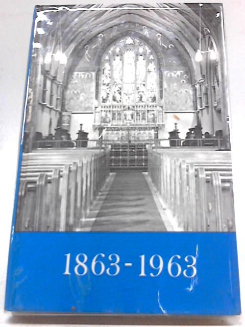 St Marys First Hundred Years. a History of Plaistow Parish Church 1863-1963 by W. Angus MacFarlane,