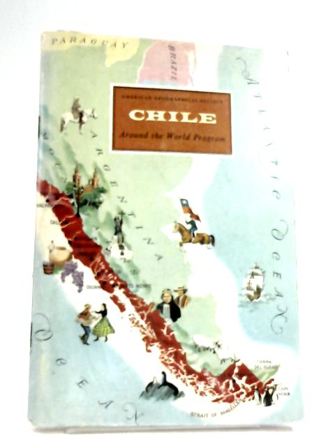 Around The World: Chile by Anon