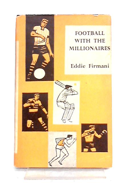 Football With the Millionaires by Eddie Firmani
