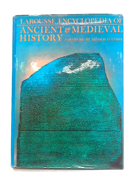 Larousse Encyclopedia of Ancient and Medieval History by M. Dunan (ed)