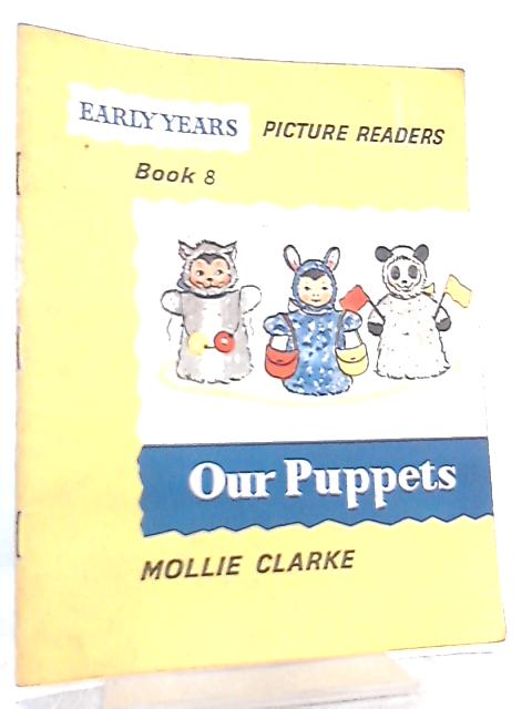 Our Puppets - Early Years Picture Readers Book 8 by Mollie Clarke