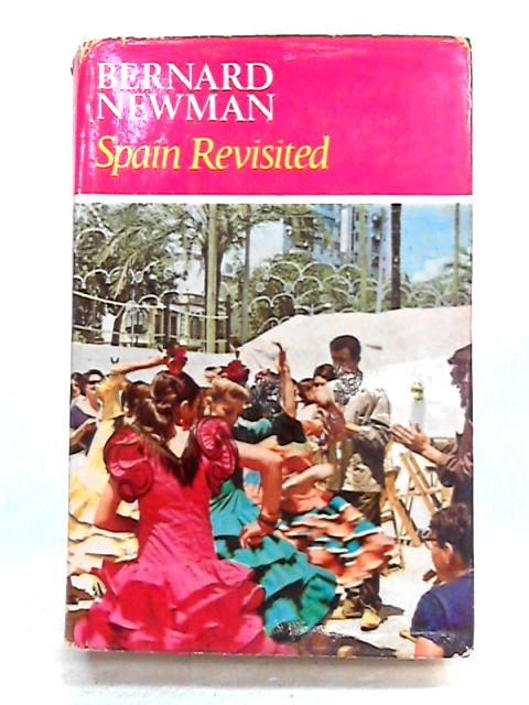Spain Revisited by Bernard Newman