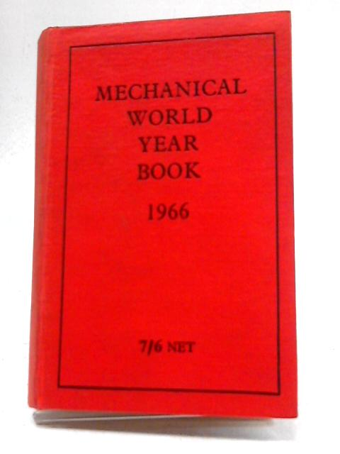 Mechanical World Year Book 1966 by Unstated