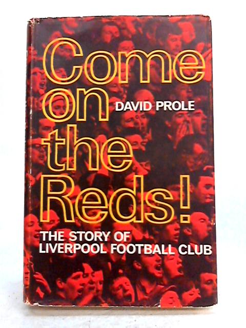 Come on the Reds by David Prole