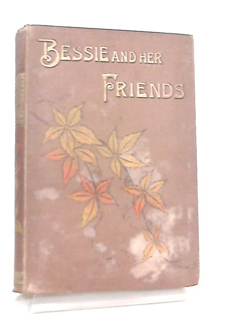 Bessie and Her Friends By Joanna H. Mathews