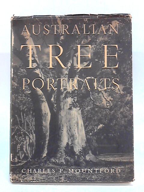 Australian Tree Portraits by C.P. Mountford