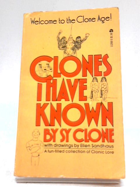 Clones I have Known By S Y Clone