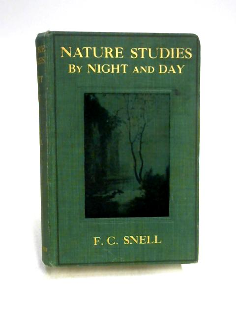 Nature Studies by Night and Day by F.C. Snell