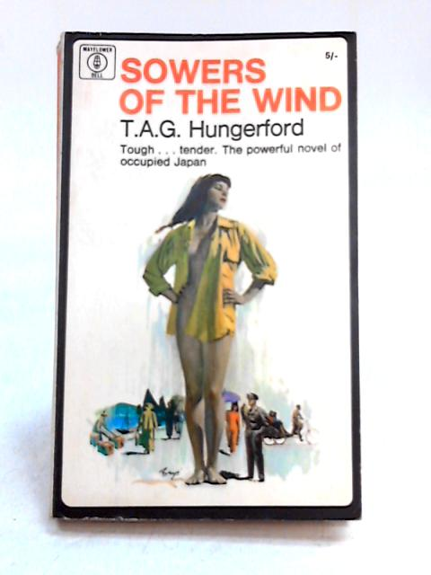 Sowers of the Wind By T.A.G. Hungerford