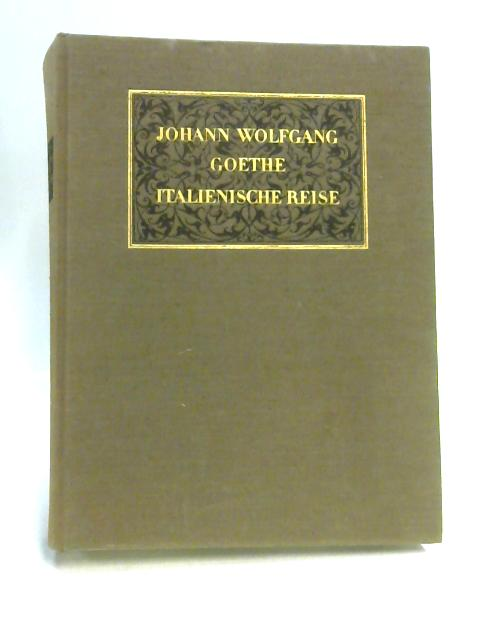 Italienische Reise By Johann Wolfgang Goethe