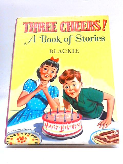 Three Cheers! A Book of Stories By Various