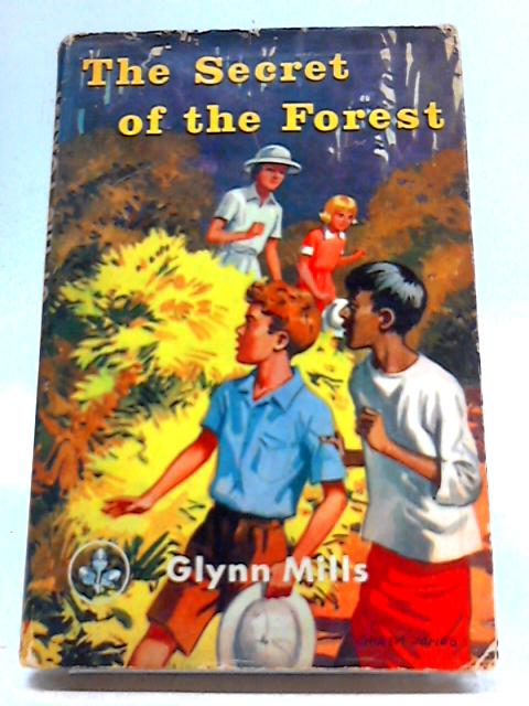 The Secret of The Forest by Glynn Mills