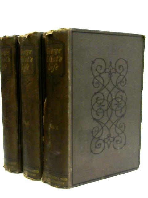 George Eliots Life volumes 1 - 3 by J W Cross