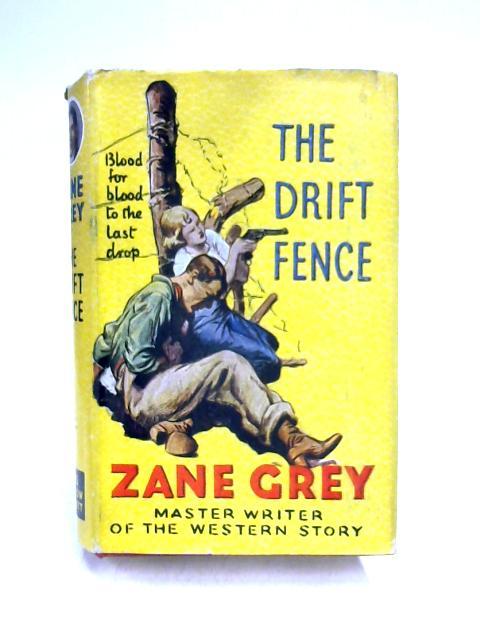 The Drift Fence by Zane Grey