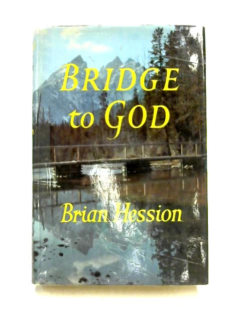Bridge to God by Brian Hession