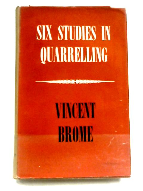 Six Studies in Quarrelling by Vincent Brome