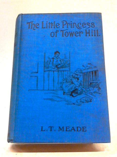 The Little Princess of Tower Hill by L. T. Meade