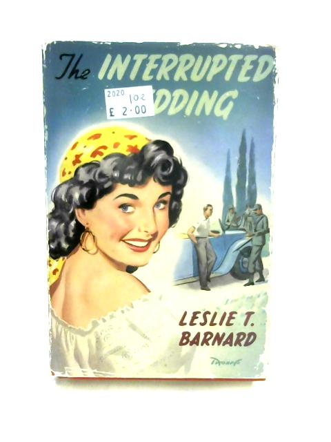 The Interrupted Wedding by Leslie Barnard
