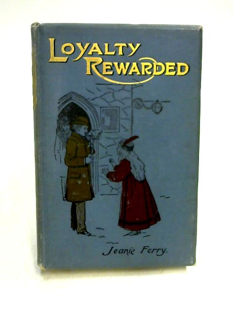 Loyalty Rewarded by Jeanie Ferry