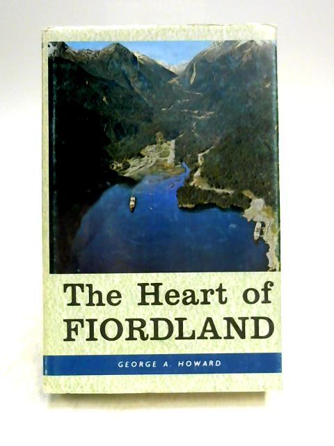 The Heart of Fiordland by George Arthur Howard