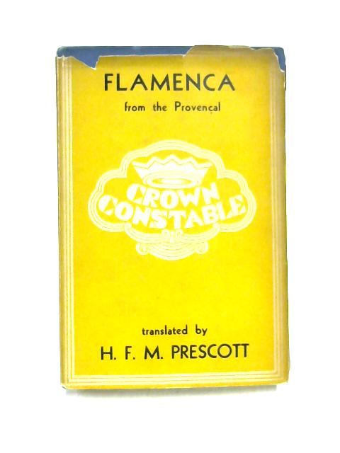 Flamenca from the Provencal by Trans. by H.F.M. Prescott