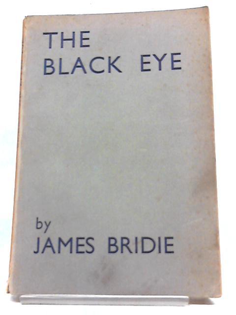The Black Eye By James Bridie