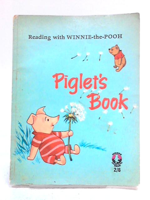 Piglet's Book: Reading With Winnie The Pooh by Rosemary Garland