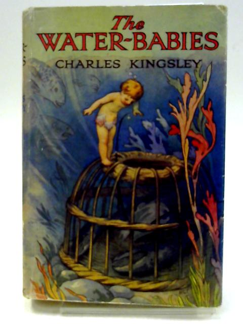 The Water Babies with Colour Frontispiece and Picture Attached to Boards by Charles Kingsley