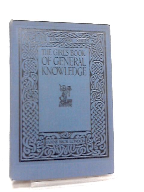 The Girl's Book General Knowledge By Anon